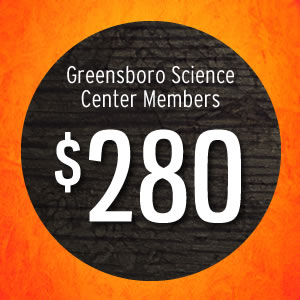 Greensboro Science Center Members: $280